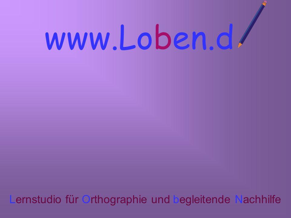 www.Loben. Lernstudio für Orthographie und begleitende Nachhilfe