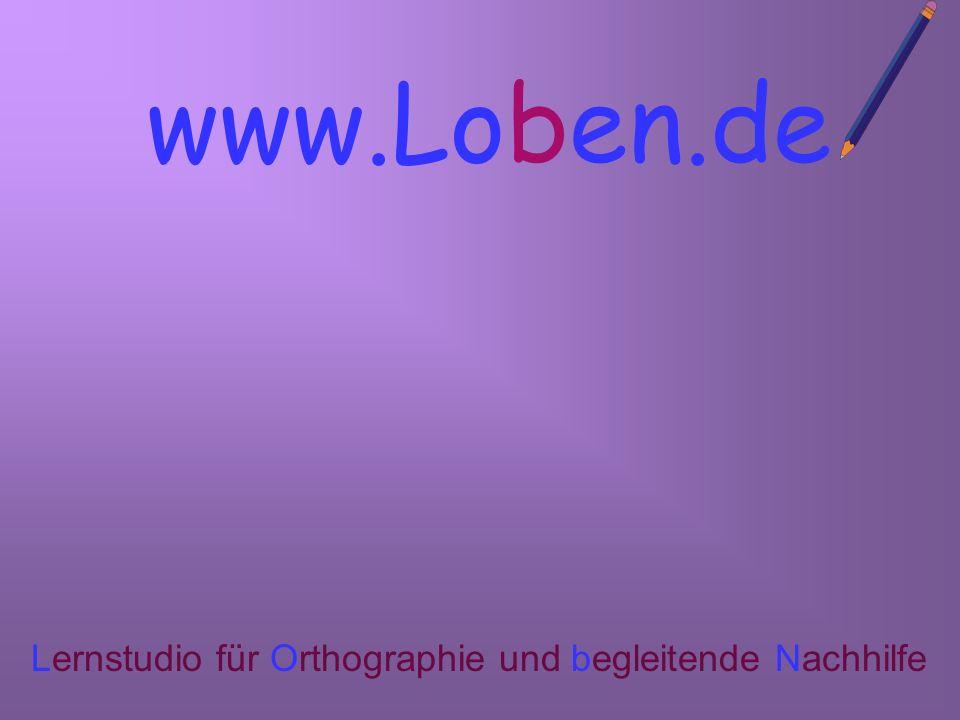 www.Loben.d Lernstudio für Orthographie und begleitende Nachhilfe
