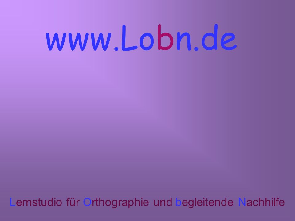 www.Lobn.de Lernstudio für Orthographie und begleitende Nachhilfe