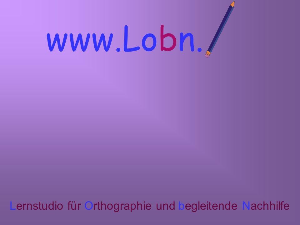 www.Lobn.d Lernstudio für Orthographie und begleitende Nachhilfe
