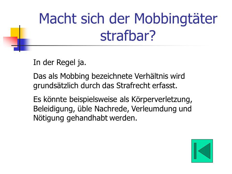 Macht sich der Mobbingtäter strafbar? In der Regel ja. Das als Mobbing bezeichnete Verhältnis wird grundsätzlich durch das Strafrecht erfasst. Es könn