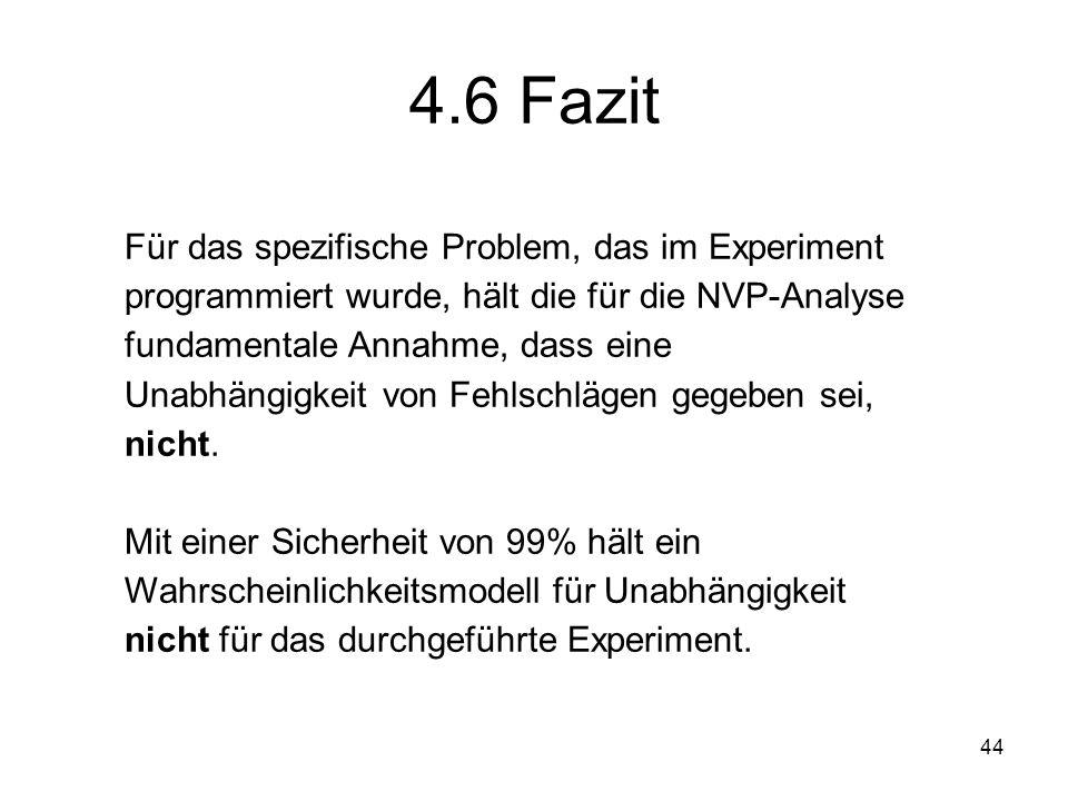 44 4.6 Fazit Für das spezifische Problem, das im Experiment programmiert wurde, hält die für die NVP-Analyse fundamentale Annahme, dass eine Unabhängi