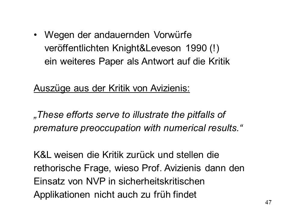 47 Wegen der andauernden Vorwürfe veröffentlichten Knight&Leveson 1990 (!) ein weiteres Paper als Antwort auf die Kritik Auszüge aus der Kritik von Av