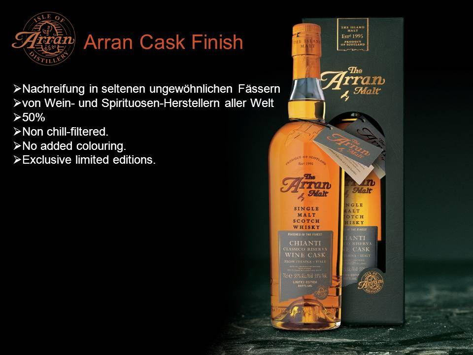 Arran Single Casks Nur die besten Fässer werden ausgewählt Abgefüllt in cask strength.