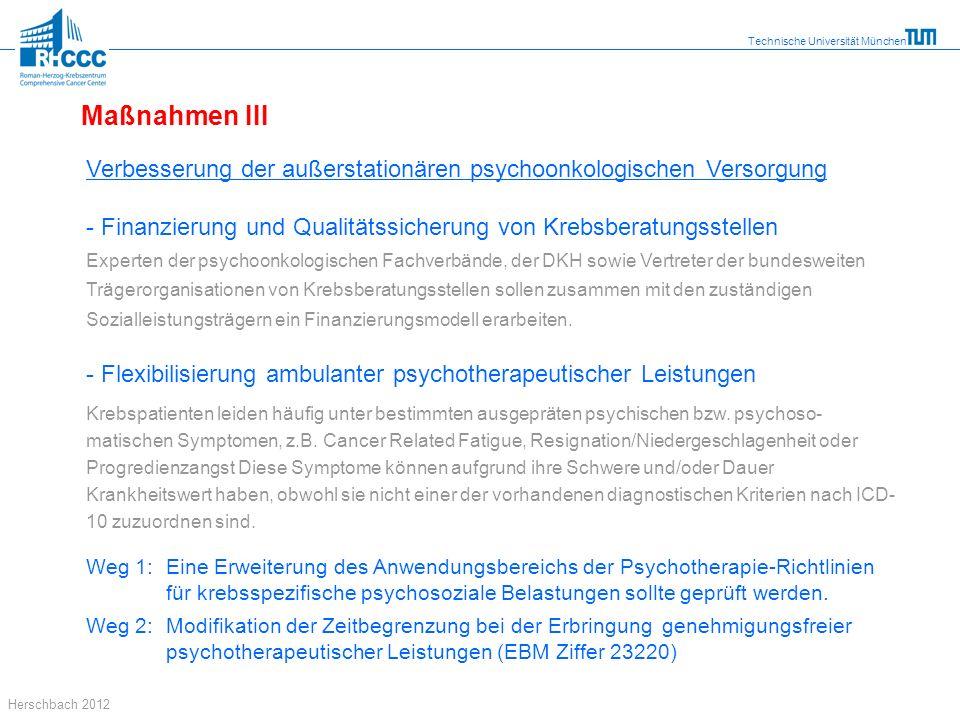 Technische Universität München Herschbach 2012 Verbesserung der außerstationären psychoonkologischen Versorgung - Finanzierung und Qualitätssicherung