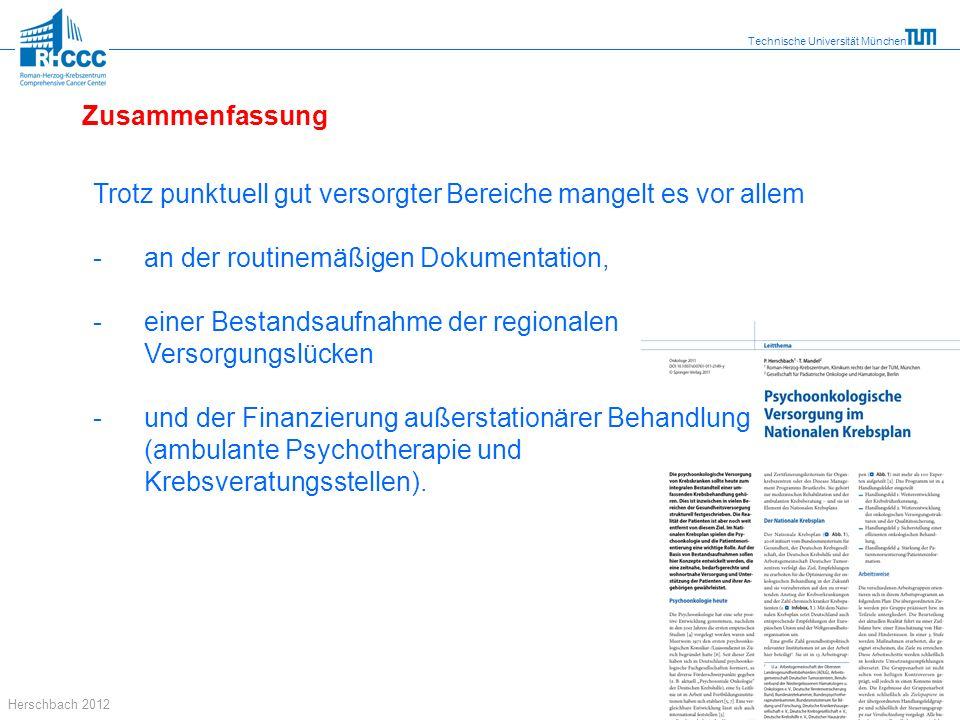 Technische Universität München Herschbach 2012 Zusammenfassung Trotz punktuell gut versorgter Bereiche mangelt es vor allem - an der routinemäßigen Do