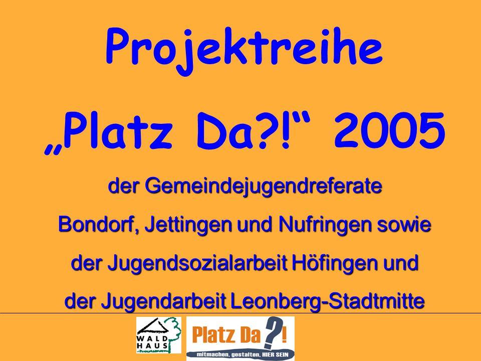 Projektreihe Platz Da .