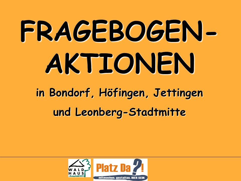FRAGEBOGEN- AKTIONEN in Bondorf, Höfingen, Jettingen und Leonberg-Stadtmitte