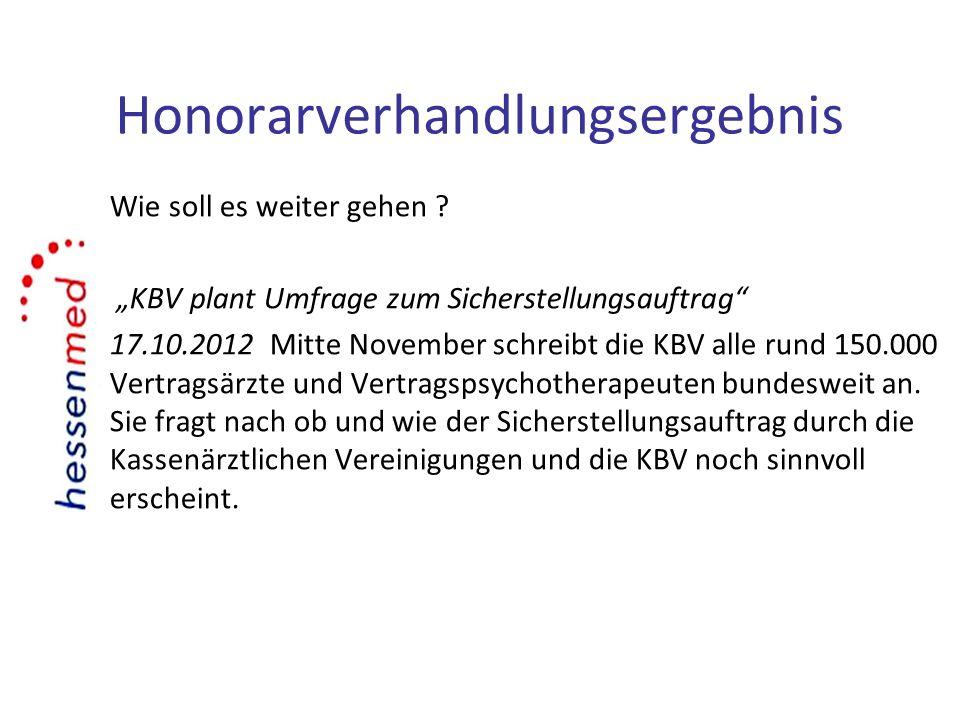 Wie soll es weiter gehen ? KBV plant Umfrage zum Sicherstellungsauftrag 17.10.2012 Mitte November schreibt die KBV alle rund 150.000 Vertragsärzte und