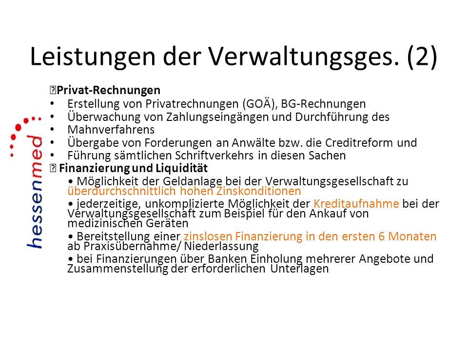 Leistungen der Verwaltungsges. (2) Privat-Rechnungen Erstellung von Privatrechnungen (GOÄ), BG-Rechnungen Überwachung von Zahlungseingängen und Durchf