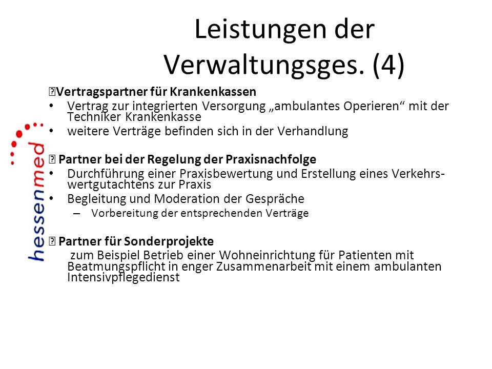 Leistungen der Verwaltungsges. (4) Vertragspartner für Krankenkassen Vertrag zur integrierten Versorgung ambulantes Operieren mit der Techniker Kranke