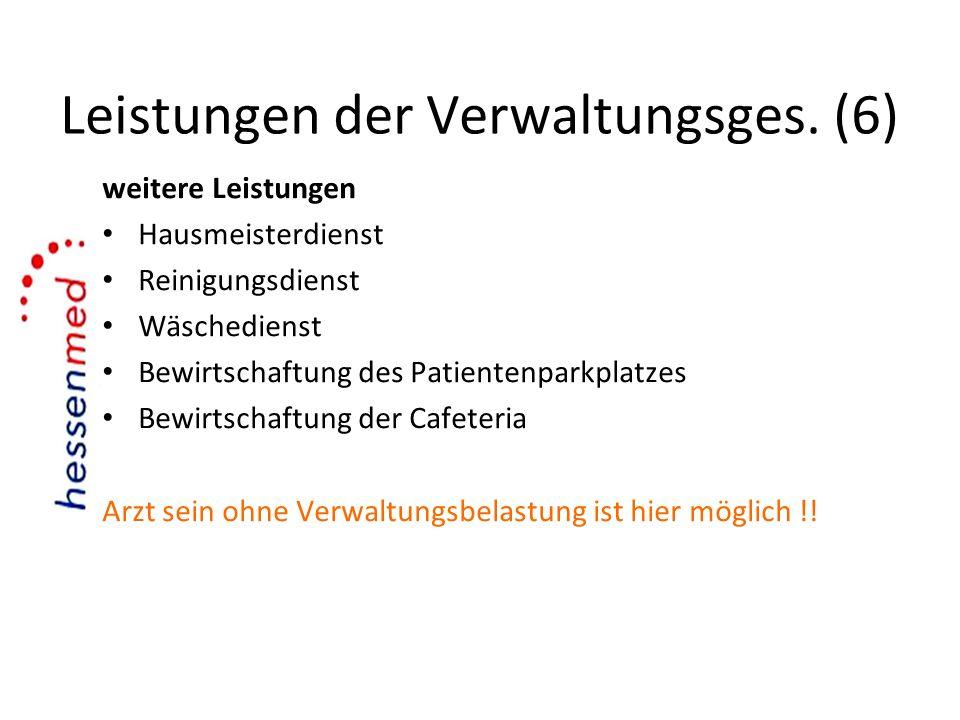 Leistungen der Verwaltungsges. (6) weitere Leistungen Hausmeisterdienst Reinigungsdienst Wäschedienst Bewirtschaftung des Patientenparkplatzes Bewirts