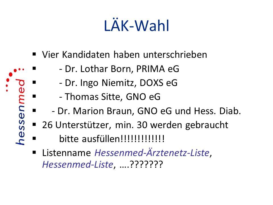 LÄK-Wahl Vier Kandidaten haben unterschrieben - Dr. Lothar Born, PRIMA eG - Dr. Ingo Niemitz, DOXS eG - Thomas Sitte, GNO eG - Dr. Marion Braun, GNO e