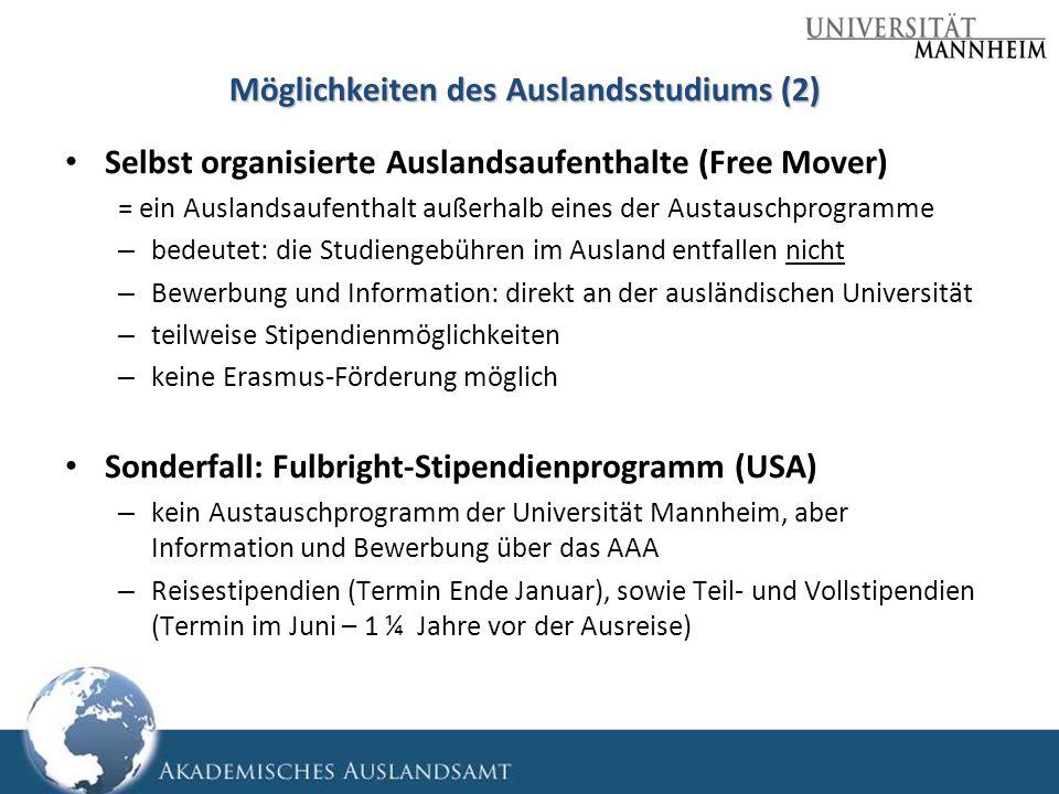 Möglichkeiten des Auslandsstudiums (2) Selbst organisierte Auslandsaufenthalte (Free Mover) = ein Auslandsaufenthalt außerhalb eines der Austauschprog