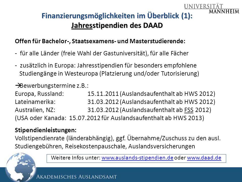 Finanzierungsmöglichkeiten im Überblick (1): Jahresstipendien des DAAD Offen für Bachelor-, Staatsexamens- und Masterstudierende: - für alle Länder (f