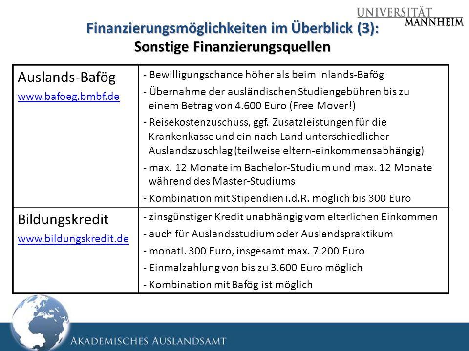 Finanzierungsmöglichkeiten im Überblick (3): Sonstige Finanzierungsquellen Auslands-Bafög www.bafoeg.bmbf.de - Bewilligungschance höher als beim Inlan
