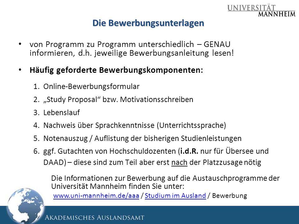 Die Bewerbungsunterlagen von Programm zu Programm unterschiedlich – GENAU informieren, d.h. jeweilige Bewerbungsanleitung lesen! Häufig geforderte Bew