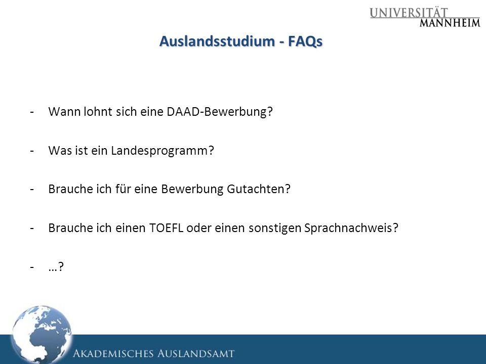 Auslandsstudium - FAQs -Wann lohnt sich eine DAAD-Bewerbung? -Was ist ein Landesprogramm? -Brauche ich für eine Bewerbung Gutachten? -Brauche ich eine