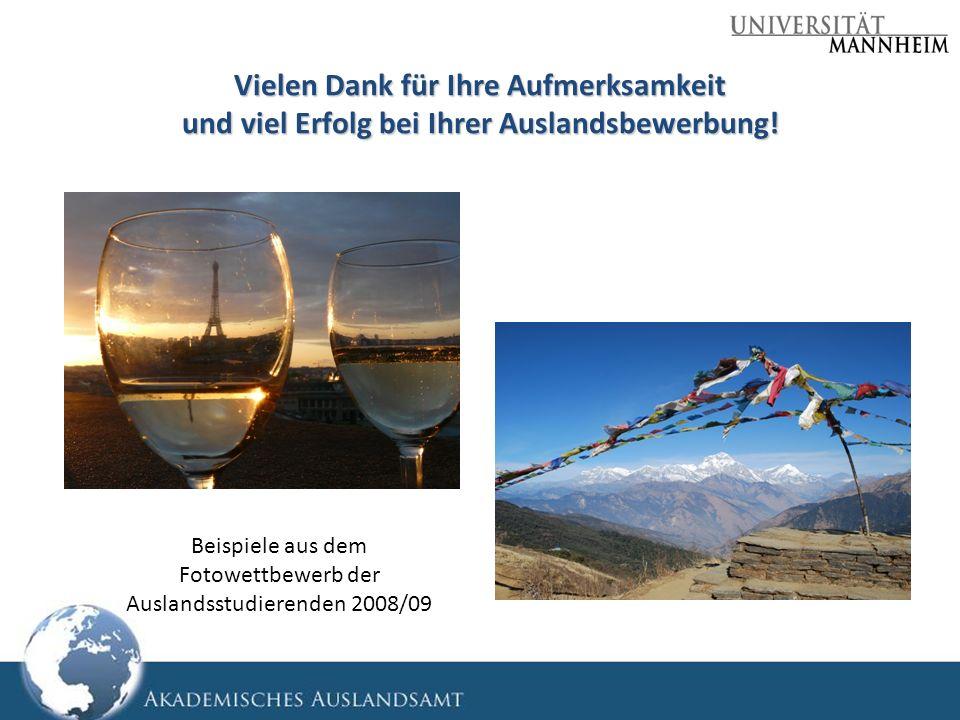 Vielen Dank für Ihre Aufmerksamkeit und viel Erfolg bei Ihrer Auslandsbewerbung! Beispiele aus dem Fotowettbewerb der Auslandsstudierenden 2008/09