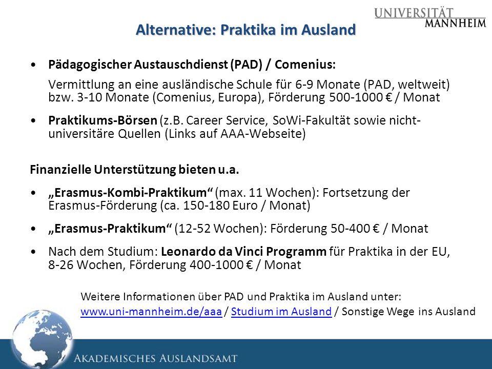 Alternative: Praktika im Ausland Pädagogischer Austauschdienst (PAD) / Comenius: Vermittlung an eine ausländische Schule für 6-9 Monate (PAD, weltweit