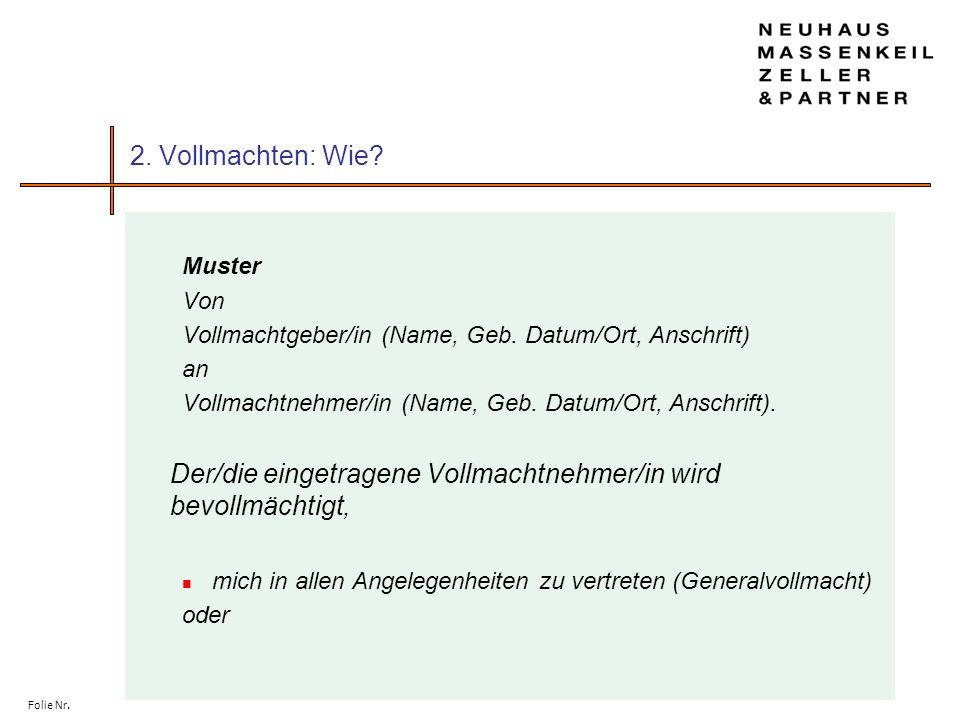 75 Folie Nr. 2. Vollmachten: Wie? Muster Von Vollmachtgeber/in (Name, Geb. Datum/Ort, Anschrift) an Vollmachtnehmer/in (Name, Geb. Datum/Ort, Anschrif