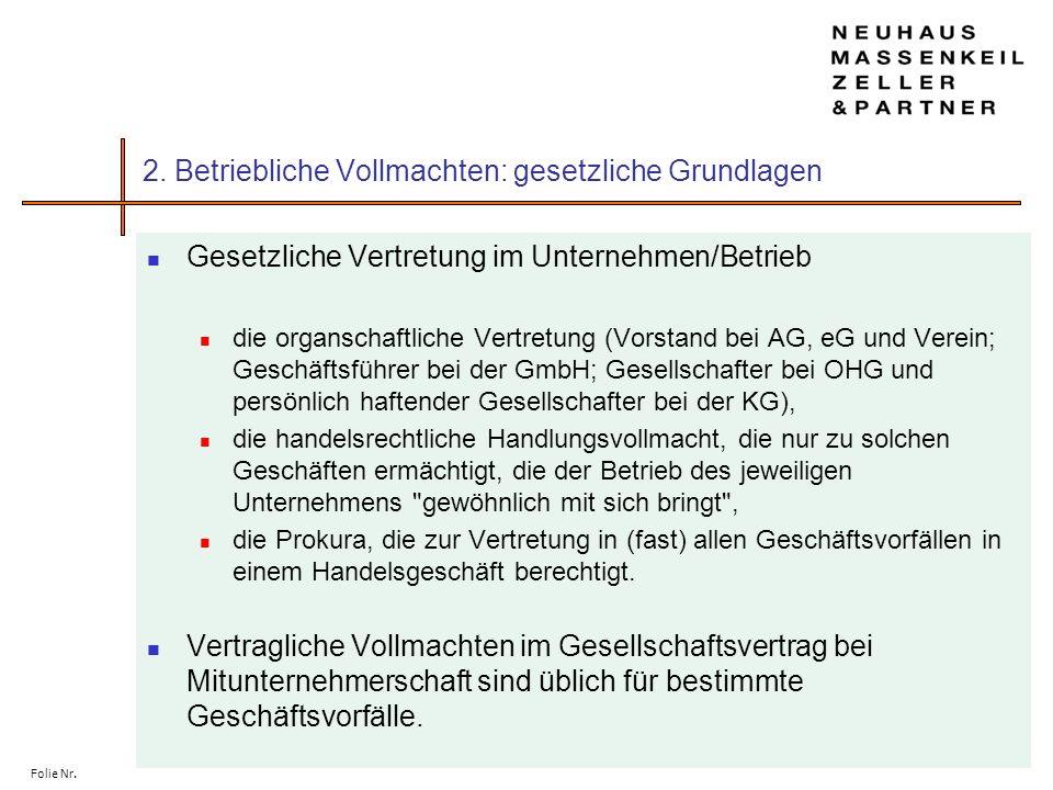 Folie Nr. 2. Betriebliche Vollmachten: gesetzliche Grundlagen Gesetzliche Vertretung im Unternehmen/Betrieb die organschaftliche Vertretung (Vorstand