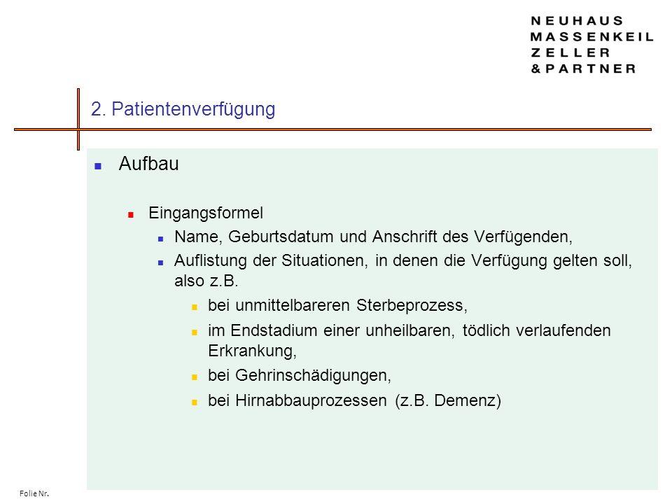 Folie Nr. 2. Patientenverfügung Aufbau Eingangsformel Name, Geburtsdatum und Anschrift des Verfügenden, Auflistung der Situationen, in denen die Verfü