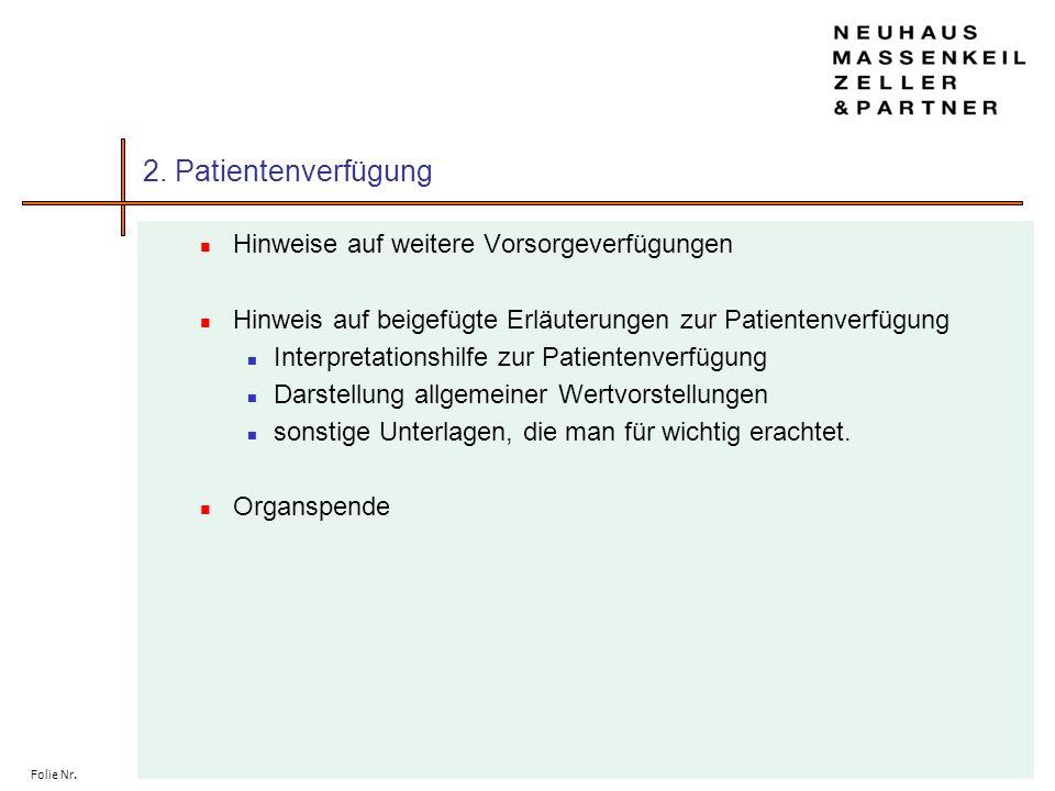 Folie Nr. 2. Patientenverfügung Hinweise auf weitere Vorsorgeverfügungen Hinweis auf beigefügte Erläuterungen zur Patientenverfügung Interpretationshi
