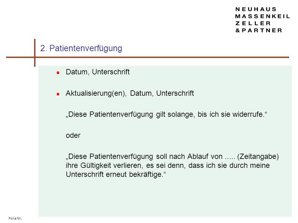 Folie Nr. 2. Patientenverfügung Datum, Unterschrift Aktualisierung(en), Datum, Unterschrift Diese Patientenverfügung gilt solange, bis ich sie widerru
