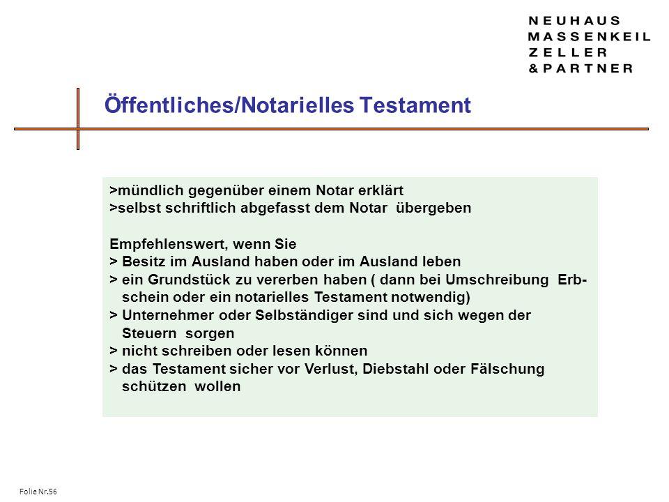 Folie Nr.56 Öffentliches/Notarielles Testament >mündlich gegenüber einem Notar erklärt >selbst schriftlich abgefasst dem Notar übergeben Empfehlenswer