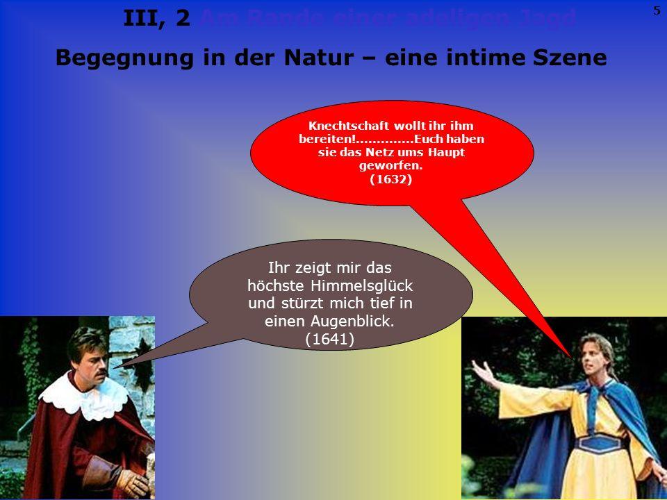 4 Will ich denn nicht das Beste meines Volkes? (1629) Mich denkt ihr auf der Seite des Verrats zu finden?...Als dem Naturvergessenen Sohn der Schweiz,