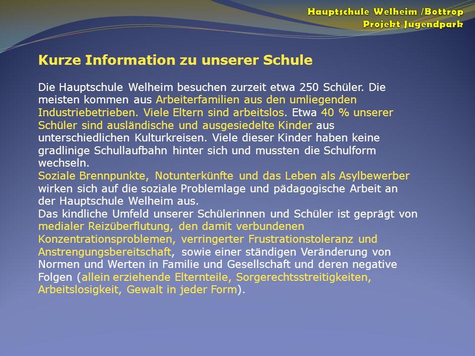Kurze Information zu unserer Schule Die Hauptschule Welheim besuchen zurzeit etwa 250 Schüler. Die meisten kommen aus Arbeiterfamilien aus den umliege