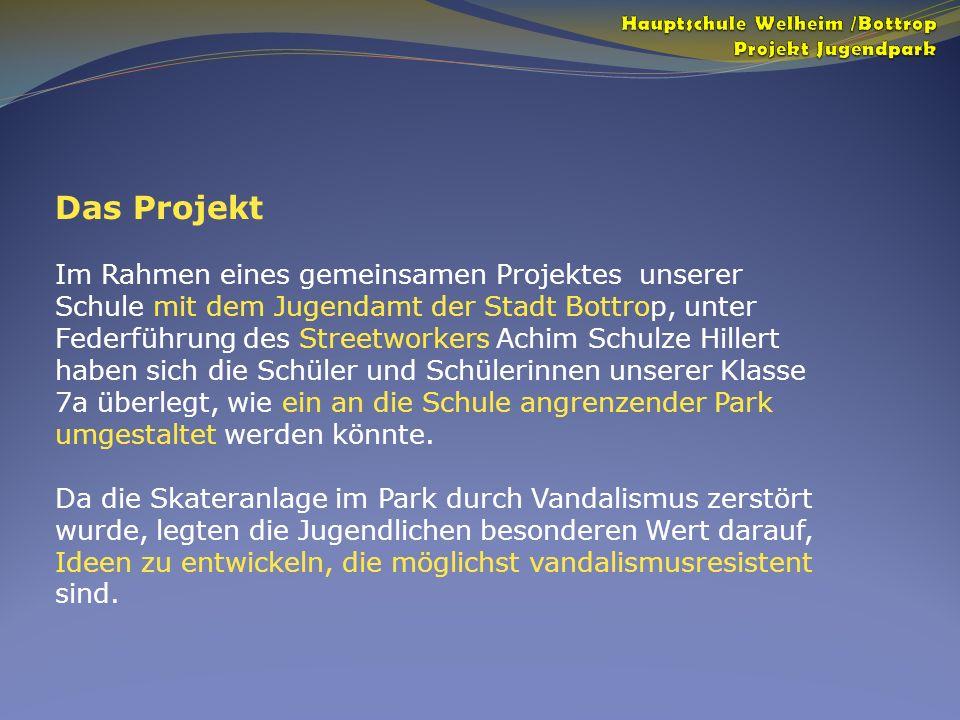 Das Projekt Im Rahmen eines gemeinsamen Projektes unserer Schule mit dem Jugendamt der Stadt Bottrop, unter Federführung des Streetworkers Achim Schul