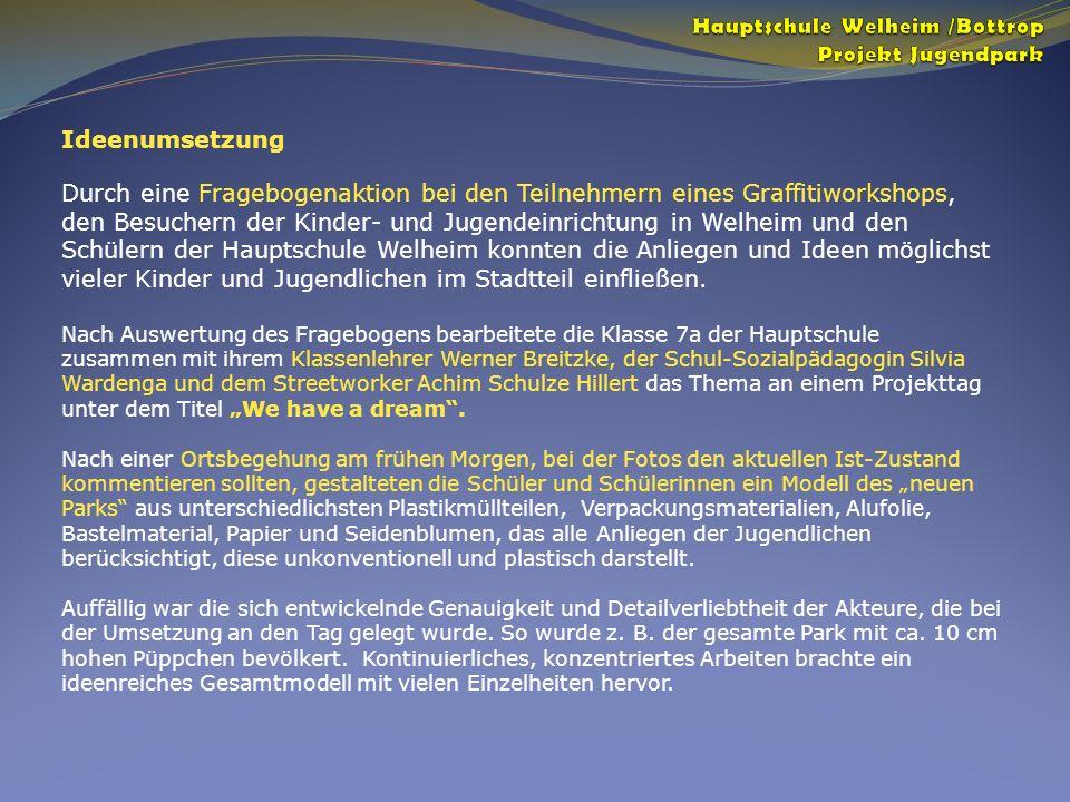 Ideenumsetzung Durch eine Fragebogenaktion bei den Teilnehmern eines Graffitiworkshops, den Besuchern der Kinder- und Jugendeinrichtung in Welheim und