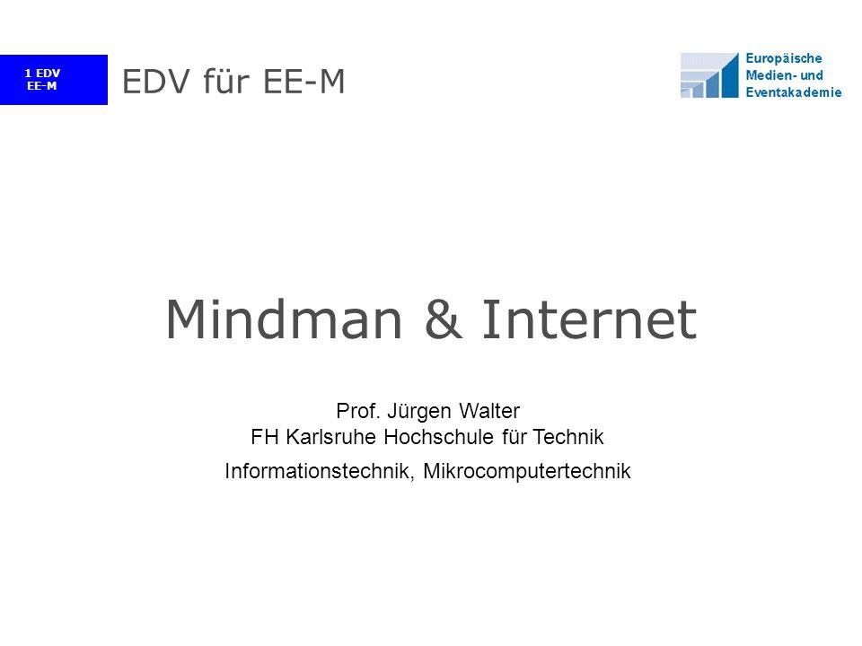 1 EDV EE-M EDV für EE-M Mindman & Internet Prof.