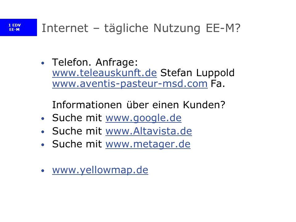 1 EDV EE-M Internet – tägliche Nutzung EE-M. Telefon.