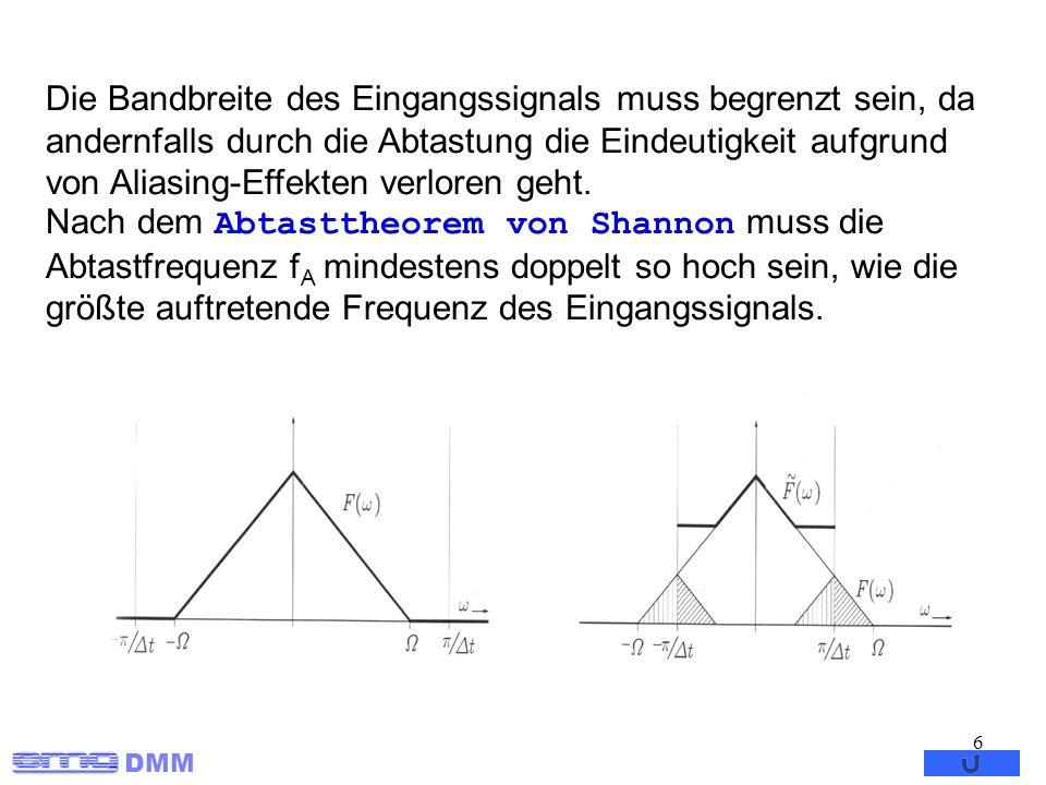 DMM 37 Graphische Gegenüberstellung Die exakte Z – Transformation bildet Geraden parallel zur imaginären Achse auf Kreise um den Ursprung in z ab.