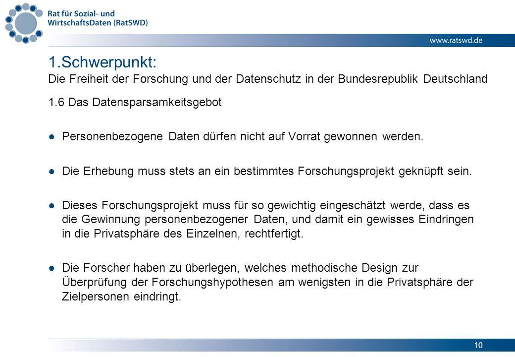 10 1.Schwerpunkt: Die Freiheit der Forschung und der Datenschutz in der Bundesrepublik Deutschland 1.6 Das Datensparsamkeitsgebot Personenbezogene Dat