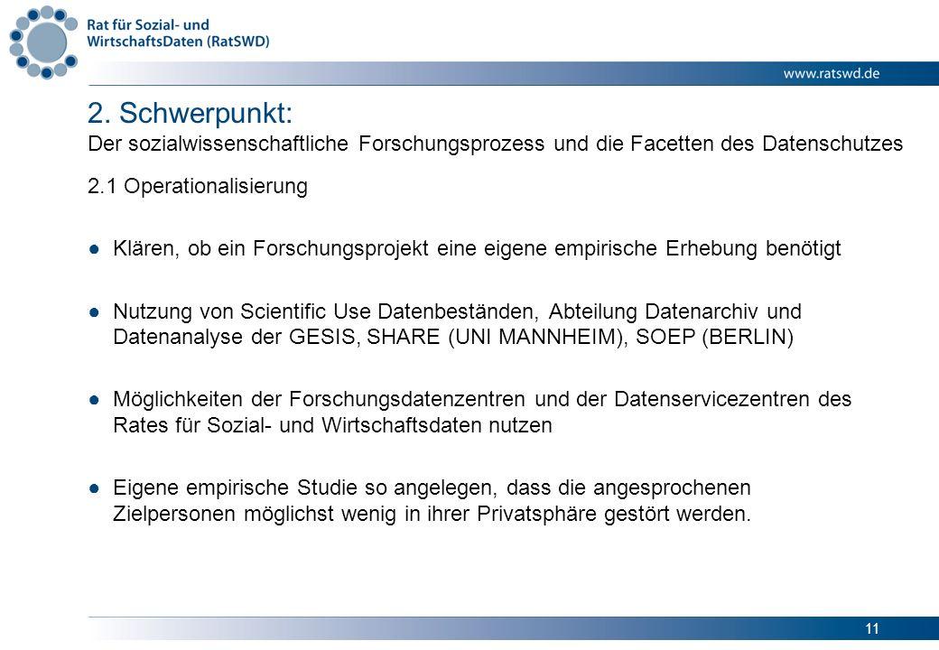 11 2. Schwerpunkt: Der sozialwissenschaftliche Forschungsprozess und die Facetten des Datenschutzes 2.1 Operationalisierung Klären, ob ein Forschungsp