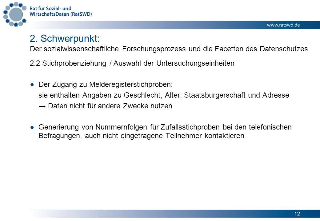 12 2. Schwerpunkt: Der sozialwissenschaftliche Forschungsprozess und die Facetten des Datenschutzes 2.2 Stichprobenziehung / Auswahl der Untersuchungs