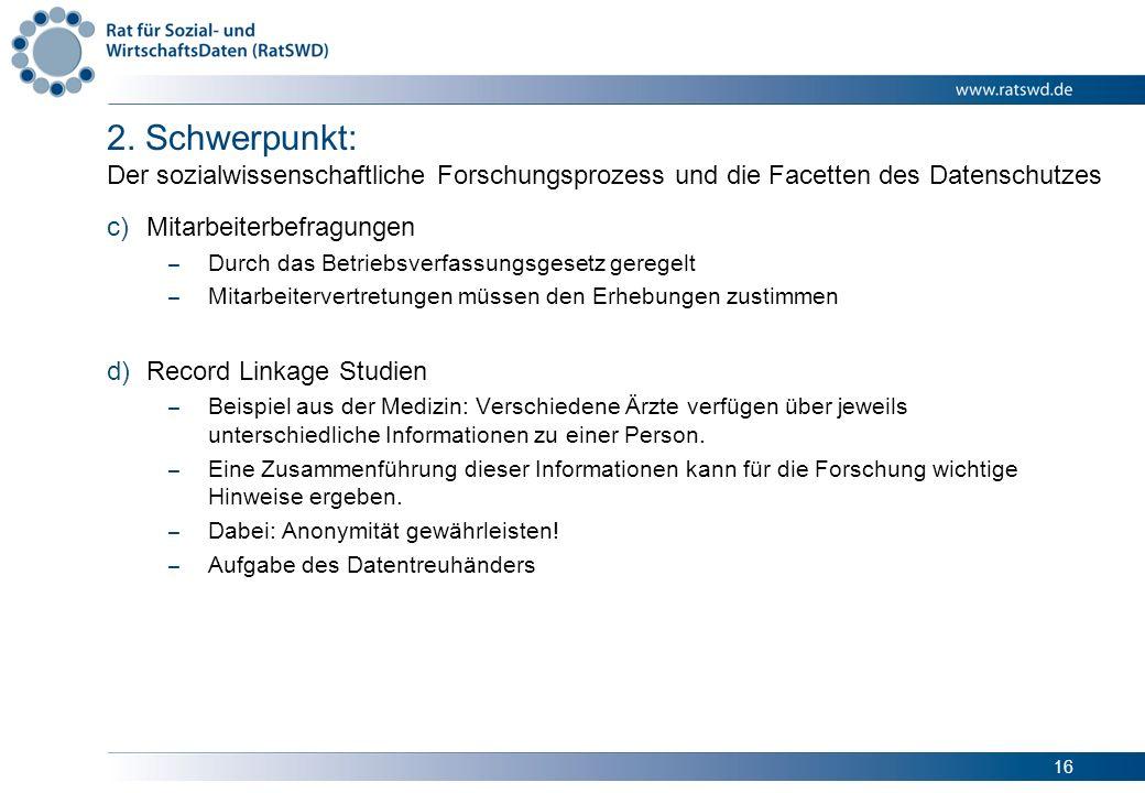 16 2. Schwerpunkt: Der sozialwissenschaftliche Forschungsprozess und die Facetten des Datenschutzes c)Mitarbeiterbefragungen – Durch das Betriebsverfa