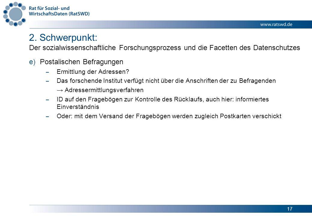 17 2. Schwerpunkt: Der sozialwissenschaftliche Forschungsprozess und die Facetten des Datenschutzes e)Postalischen Befragungen – Ermittlung der Adress