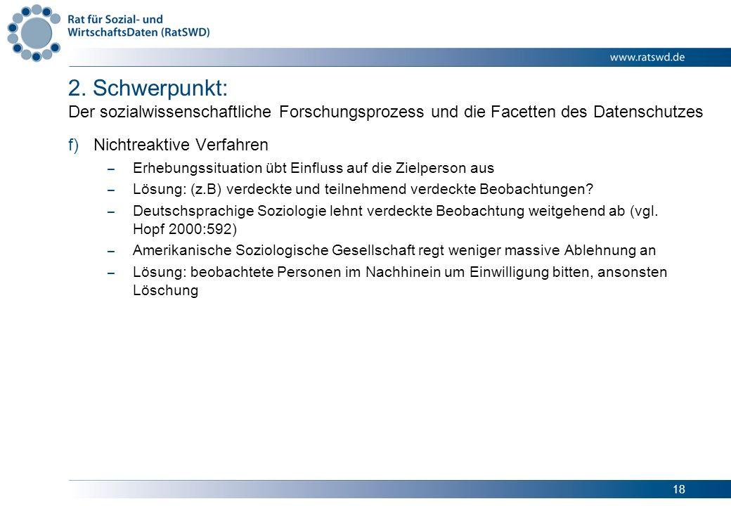 18 2. Schwerpunkt: Der sozialwissenschaftliche Forschungsprozess und die Facetten des Datenschutzes f)Nichtreaktive Verfahren – Erhebungssituation übt