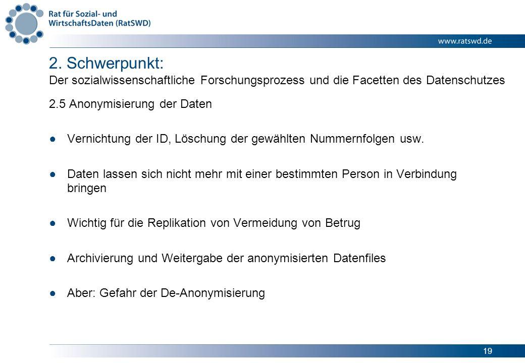 19 2. Schwerpunkt: Der sozialwissenschaftliche Forschungsprozess und die Facetten des Datenschutzes 2.5 Anonymisierung der Daten Vernichtung der ID, L