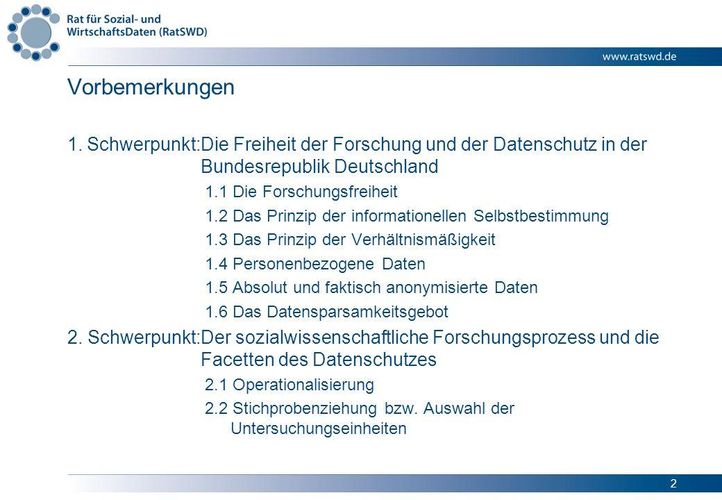 2 Vorbemerkungen 1.Schwerpunkt:Die Freiheit der Forschung und der Datenschutz in der Bundesrepublik Deutschland 1.1 Die Forschungsfreiheit 1.2 Das Pri