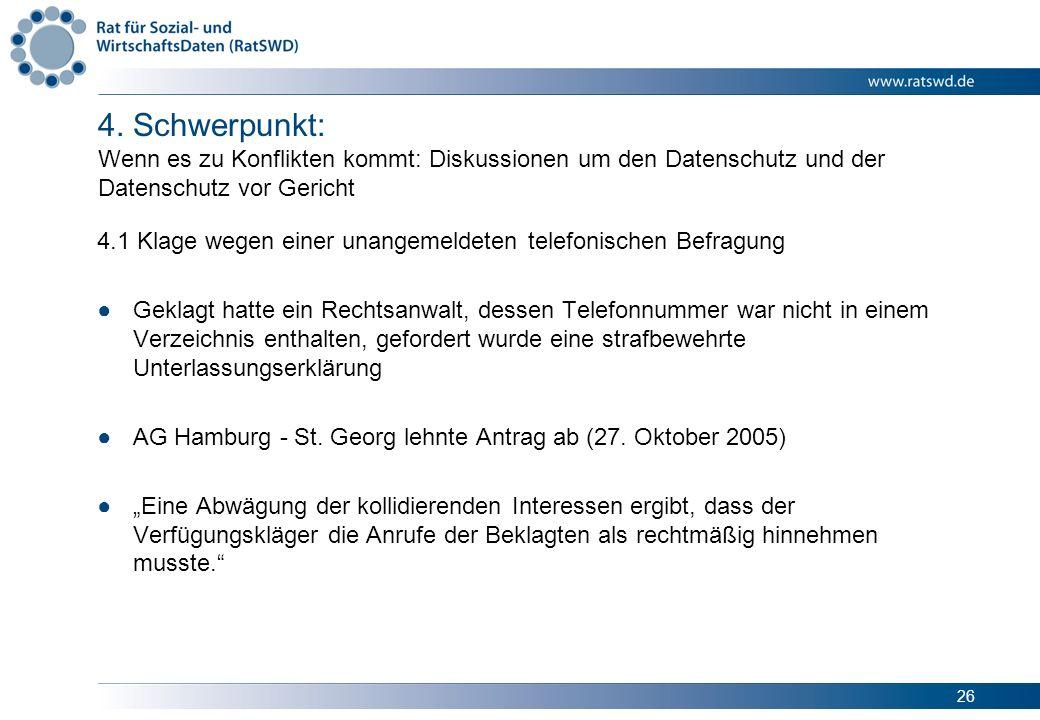 26 4. Schwerpunkt: Wenn es zu Konflikten kommt: Diskussionen um den Datenschutz und der Datenschutz vor Gericht 4.1 Klage wegen einer unangemeldeten t