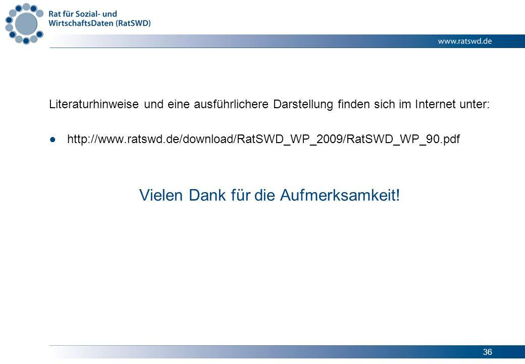 36 Literaturhinweise und eine ausführlichere Darstellung finden sich im Internet unter: http://www.ratswd.de/download/RatSWD_WP_2009/RatSWD_WP_90.pdf