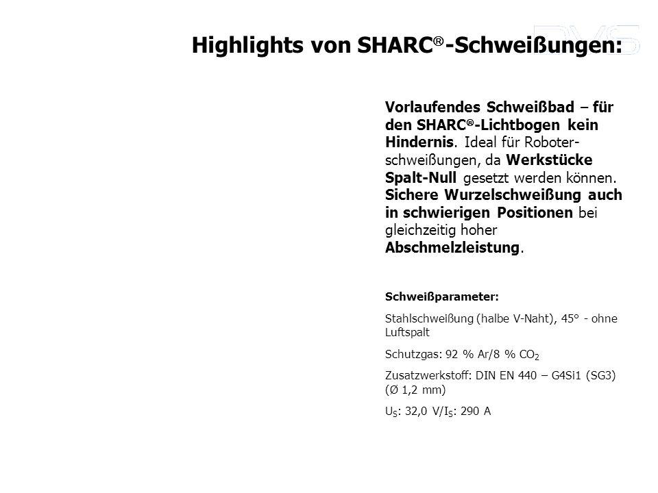 Vorlaufendes Schweißbad – für den SHARC -Lichtbogen kein Hindernis. Ideal für Roboter- schweißungen, da Werkstücke Spalt-Null gesetzt werden können. S