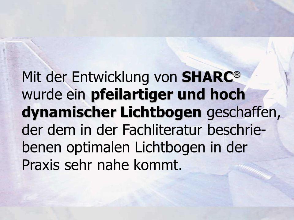 SHARC Mit der Entwicklung von SHARC pfeilartiger und hoch wurde ein pfeilartiger und hoch dynamischer Lichtbogen dynamischer Lichtbogen geschaffen, de