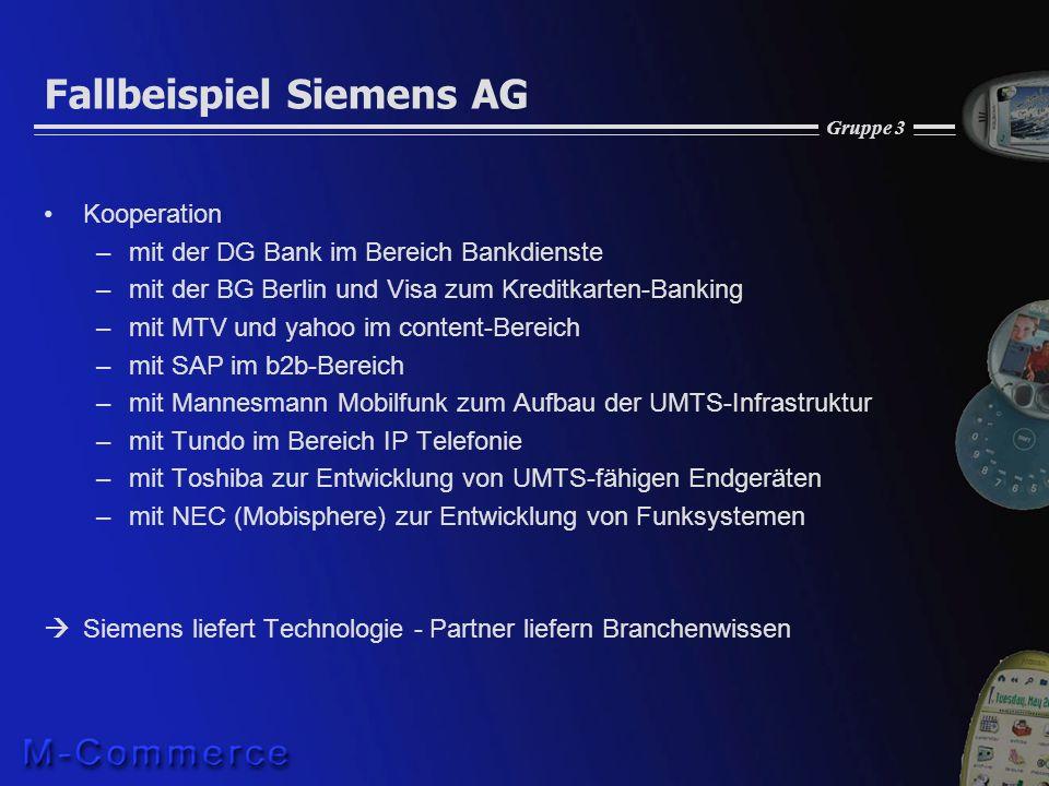 Gruppe 3 Fallbeispiel Siemens AG Kooperation –mit der DG Bank im Bereich Bankdienste –mit der BG Berlin und Visa zum Kreditkarten-Banking –mit MTV und